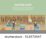 hunting shop interior with...   Shutterstock .eps vector #513573547