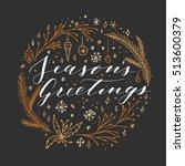 vector hand written christmas... | Shutterstock .eps vector #513600379