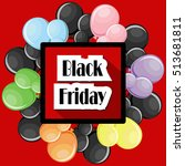 black friday concept with... | Shutterstock .eps vector #513681811
