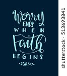worry ends when faith begins.... | Shutterstock .eps vector #513693841