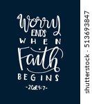 worry ends when faith begins.... | Shutterstock .eps vector #513693847