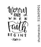 worry ends when faith begins.... | Shutterstock .eps vector #513693901