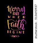 worry ends when faith begins.... | Shutterstock .eps vector #513693937