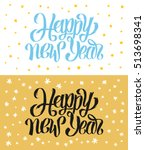 happy new year handwritten... | Shutterstock .eps vector #513698341