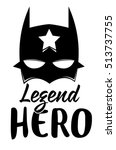 slogan hero vector print.for t... | Shutterstock .eps vector #513737755