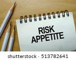 risk appetite text written on a ... | Shutterstock . vector #513782641