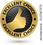 excellent choice golden sign... | Shutterstock .eps vector #513787375