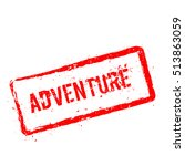adventure red rubber stamp... | Shutterstock .eps vector #513863059