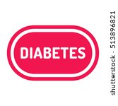 diabetes badge  icon. flat... | Shutterstock .eps vector #513896821