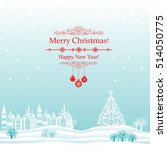 merry christmas and happy new... | Shutterstock .eps vector #514050775
