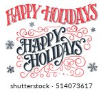 happy holidays. vintage hand... | Shutterstock .eps vector #514073617