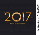2017 happy new year gold glossy ... | Shutterstock . vector #514449031