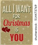 all i want for christmas is you ... | Shutterstock .eps vector #514473769