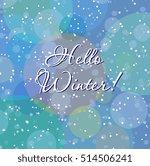 hello winter background bokeh... | Shutterstock .eps vector #514506241