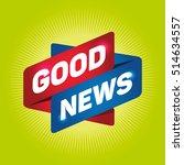 good news arrow tag sign. | Shutterstock .eps vector #514634557