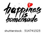happiness is homemade.... | Shutterstock .eps vector #514741525