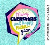 memphis style merry christmas... | Shutterstock .eps vector #514753375