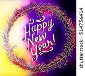 digital painting   happy new...   Shutterstock . vector #514756414