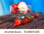 ice cream with strawberries and ... | Shutterstock . vector #514805185