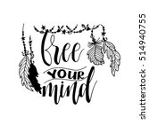 free your mind card. hand drawn ... | Shutterstock .eps vector #514940755