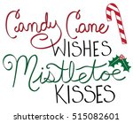 candy cane wishes mistletoe... | Shutterstock .eps vector #515082601
