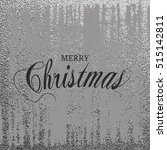 merry christmas. metallic... | Shutterstock .eps vector #515142811
