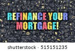 refinance your mortgage.... | Shutterstock . vector #515151235