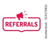 referrals. badge with megaphone ... | Shutterstock .eps vector #515174821