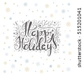 happy holidays lettering with... | Shutterstock .eps vector #515201041
