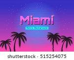 80s retro neon gradient... | Shutterstock .eps vector #515254075