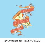 eat pizza or die vector colored ...   Shutterstock .eps vector #515404129