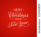 merry christmas and happy new... | Shutterstock .eps vector #515430859