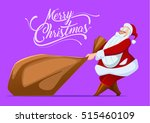 santa pulling bag with gifts.... | Shutterstock .eps vector #515460109