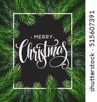 christmas tree branches border... | Shutterstock .eps vector #515607391