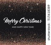 merry christmas   rose gold... | Shutterstock .eps vector #515618389
