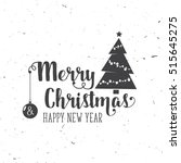 merry christmas and happy new... | Shutterstock .eps vector #515645275