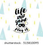 Life Is A Game  Play It....