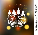 eat  drink and be merry for... | Shutterstock .eps vector #515836801