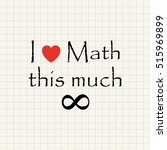 i love math   funny inscription ... | Shutterstock .eps vector #515969899