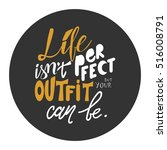 life isn't perfect  but your... | Shutterstock .eps vector #516008791