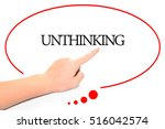 Small photo of Hand writing UNTHINKING with the abstract background. The word UNTHINKING represent the meaning of word as concept in stock photo.