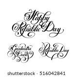 happy republic day handwritten...   Shutterstock . vector #516042841