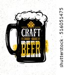 craft beer rough banner vector... | Shutterstock .eps vector #516051475