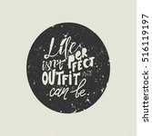life isn't perfect  but your... | Shutterstock .eps vector #516119197