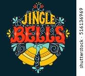 jingle bells. hand drawn winter ... | Shutterstock .eps vector #516136969
