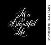 it's a beautiful life positive... | Shutterstock . vector #516173299