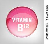 vitamin b12 pill. shining... | Shutterstock .eps vector #516251809