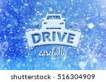 Small photo of Drive carefully with car symbol, snow automotive graphic background, driving winter background