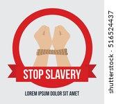 anti slavery  anti human... | Shutterstock .eps vector #516524437