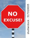 "3d illustration of ""no excuse "" ... 